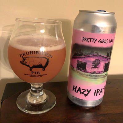Pretty Girls Like Hazy IPAs