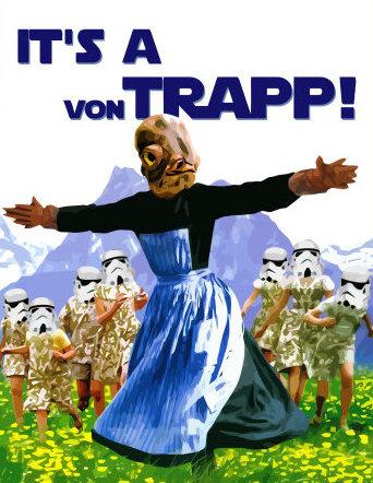 Admiral Ackbar approves of Von Trapp